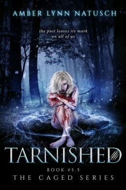 TARNISHED (Book 5.5, The Caged Series)