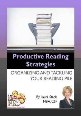 Productive Reading Strategies - Organizing and Tackling Your Reading Pile