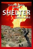 Book Cover Image. Title: Shelter:  A Post-Apocalyptic Novel, Author: Carol Bird