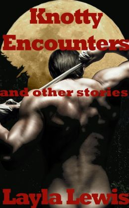 Knotty Encounters and Other Stories (knotting erotica)