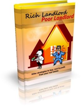 Rich Landlord, Poor Landlord - Killer Strategies To Buy, Rent & Profit From Your Real Estate