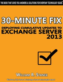 Deploying Cumulative Updates to Exchange Server 2013: 30-Minute Fix