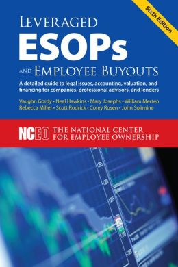 Leveraged ESOPs and Employee Buyouts, 6th ed.