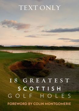 18 Greatest Scottish Golf Holes, Text Only