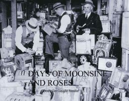 Days of Moonshine and Roses Part 2