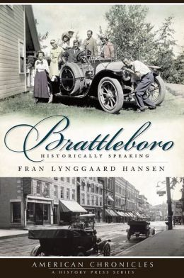 Brattleboro (VT): Historically Speaking