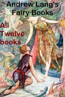 Andrew Lang's Fairy Books (All Twelve)