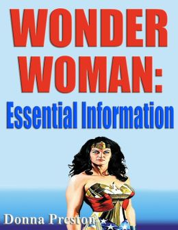 Wonder Woman: Essential Information