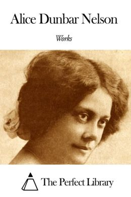 Works of Alice Dunbar Nelson