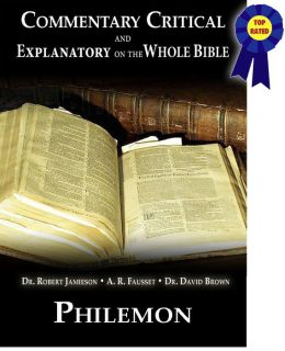 Commentary Critical and Explanatory on the Whole Bible - Book of Philemon