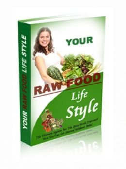 Your Raw Food Life Style