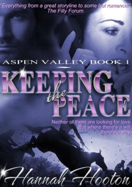 Keeping the Peace (Aspen Valley Series Bk 1)