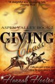 Book Cover Image. Title: Giving Chase (Aspen Valley Series, #2), Author: Hannah Hooton