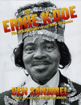 Ernie K-Doe: The R&B Emperor of New Orleans