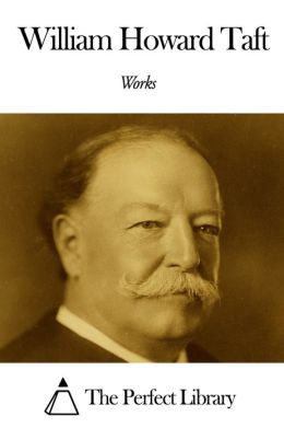 Works of William Howard Taft