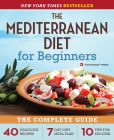 Book Cover Image. Title: The Mediterranean Diet for Beginners:  The Complete Guide - 40 Delicious Recipes, 7-Day Diet Meal Plan, and 10 Tips for Success, Author: Rockridge Press