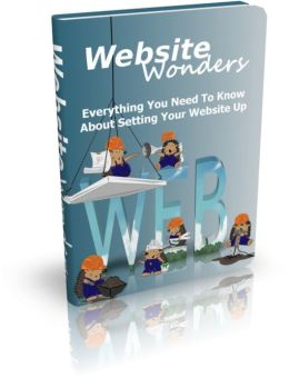 Website Wonders - Everything You Need To Know About Setting Your Website Up
