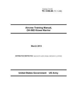 Training Circular TC 3-04.44 (TC 1-248) Aircrew Training Manual, OH-58D Kiowa Warrior March 2013