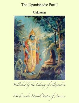 The Upanishads: Part I