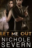 Book Cover Image. Title: Let Me Out, Author: Nichole Severn