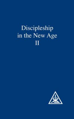 Discipleship in the New Age, Vol. II
