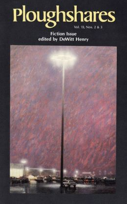 Ploughshares Fall 1987 Guest-Edited by DeWitt Henry