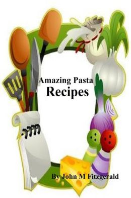 Amazing Pasta Recipes