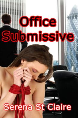 Office Submissive (BDSM Erotica)