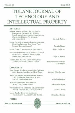 Tulane Journal of Technology and Intellectual Property, Volume 15, Fall 2012
