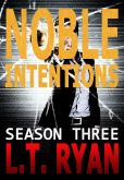 Book Cover Image. Title: Noble Intentions:  Season Three (Jack Noble Thrillers), Author: L.T. Ryan