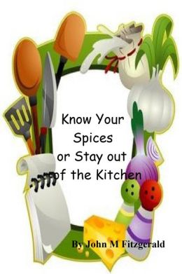 Know Your Spices or Stay out of the Kitchen