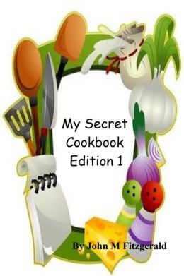 My Secret Cookbook Edition 1