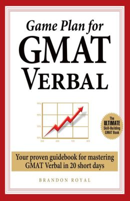 Game Plan for GMAT Verbal: Your Proven Guidebook for Mastering GMAT Verbal in 20 Short Days