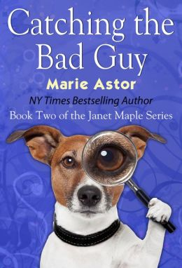 Catching the Bad Guy (Book Two of the Janet Maple Series)