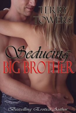 Seducing Big Brother (Taboo New Adult Erotica)