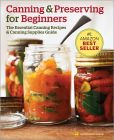 Book Cover Image. Title: Canning and Preserving for Beginners:  The Essential Canning Recipes and Canning Supplies Guide, Author: Rockridge Press