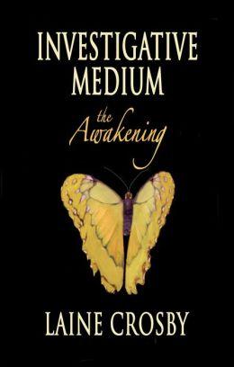 Investigative Medium - the Awakening