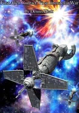 First Alien Contact: First Interstellar War