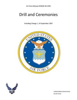 Air Force Manual AFMAN 36-2203 Drill and Ceremonies