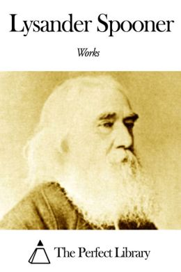 Works of Lysander Spooner