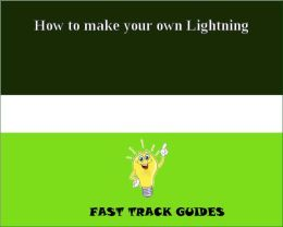 How to make your own Lightning