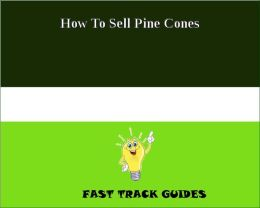 How To Sell Pine Cones