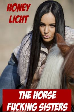 The Horse Fucking Sisters (Bestiality Zoo Taboo Erotica)