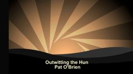 Outwitting the Hun
