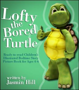 Lofty The Bored Turtle: Ready-to-read Children's Illustrated Bedtime Story Picture Book For Ages 4-6
