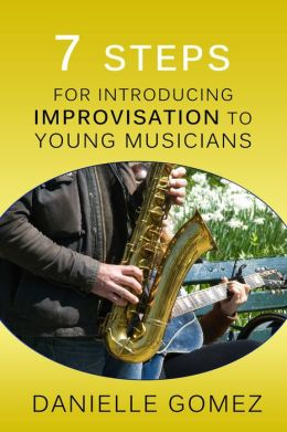 7 Steps for Introducing Improvisation to Young Musicians