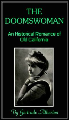 THE DOOMSWOMAN - An Historical Romance of Old California