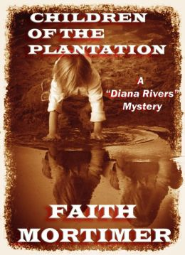 Children of the Plantation (#2 Diana Rivers Series. Mystery. Suspense. Drama)