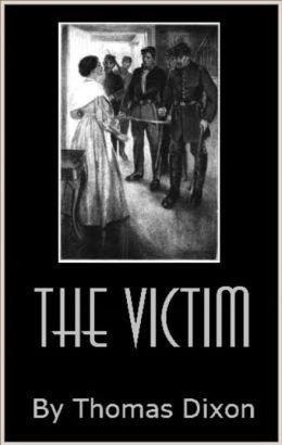 The Victim - A romance of the Real Jefferson Davis