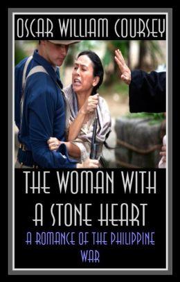 The Woman with a Stone Heart - A Romance Of The Philippine War